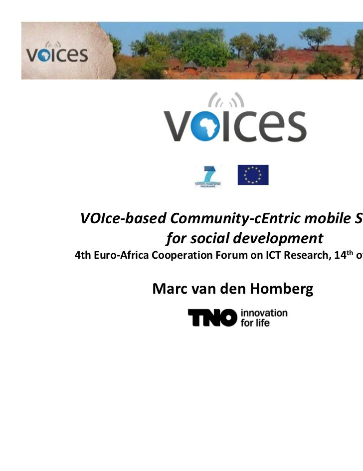 VOIce-based Community-cEntric mobile Services            for social development4th Euro-Africa Cooperation Forum on ICT Re...