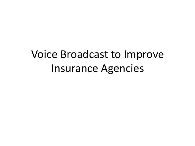 Voice Broadcast to Improve Insurance Companies