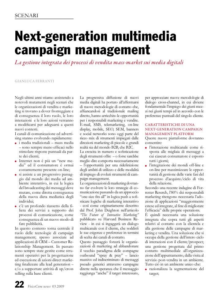 SCEnaRI    Next-generation multimedia campaign management La gestione integrata dei processi di vendita mass-market sui me...