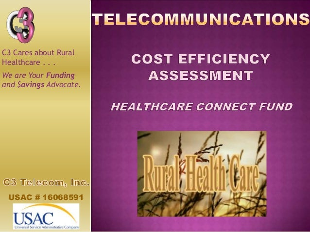 USAC # 16068591 C3 Cares about Rural Healthcare . . . We are Your Funding and $avings Advocate.
