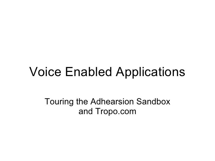 Voice Enabled Applications    Touring the Adhearsion Sandbox            and Tropo.com