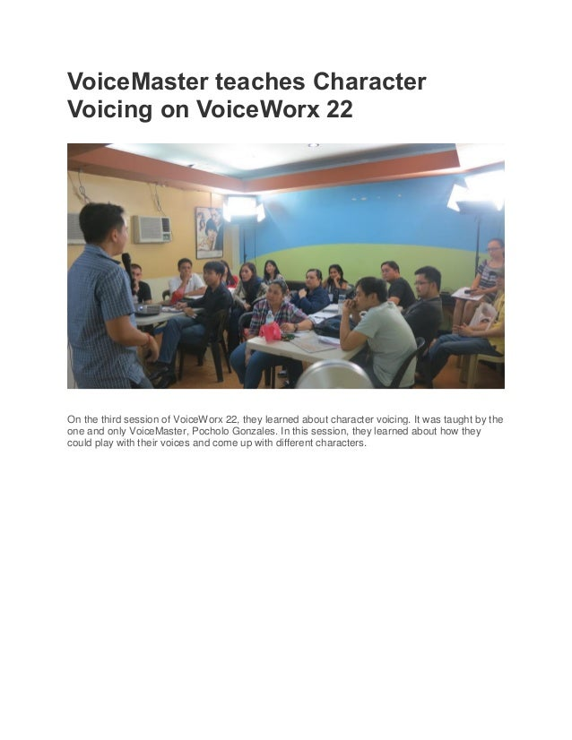 VoiceMaster teaches CharacterVoicing on VoiceWorx 22On the third session of VoiceWorx 22, they learned about character voi...