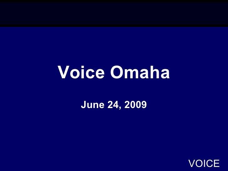 Voice Omaha   June 24, 2009                       VOICE