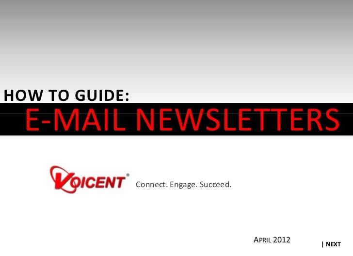 HOWTOGUIDE:  E‐MAILNEWSLETTERS  E MAIL NEWSLETTERS                Connect.Engage.Succeed.                            ...