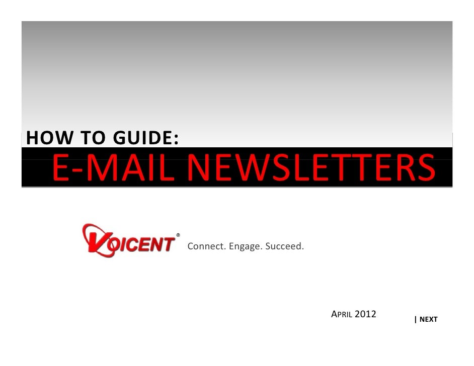 HOW TO GUIDE:  E‐MAIL NEWSLETTERS  E MAIL NEWSLETTERS                Connect. Engage. Succeed.                            ...