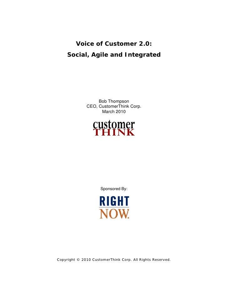Voice of Customer 2.0:      Social, Agile and Integrated                        Bob Thompson               CEO, CustomerTh...