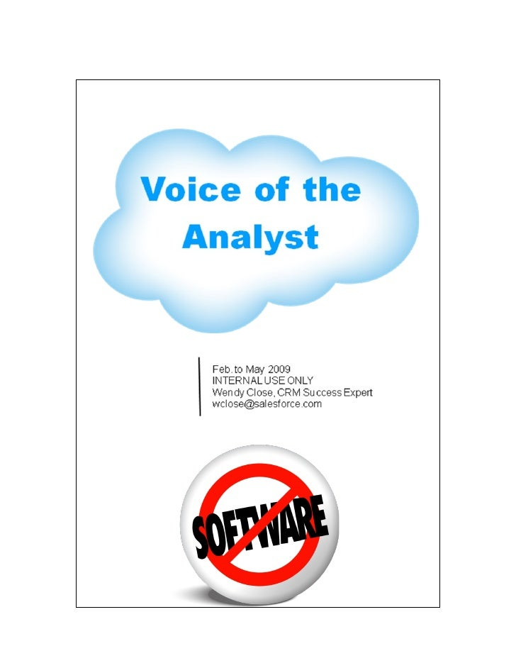 Voice of the analyst Feb. to May 2009 This report summarizes the best analyst research quotes by leading research firms su...