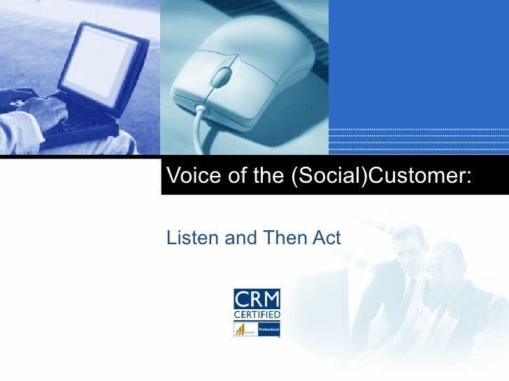 Voice of the (Social)Customer: Listen and Then Act