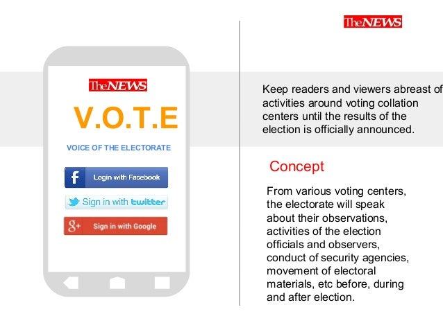 Concept Keep readers and viewers abreast of activities around voting collation centers until the results of the election i...