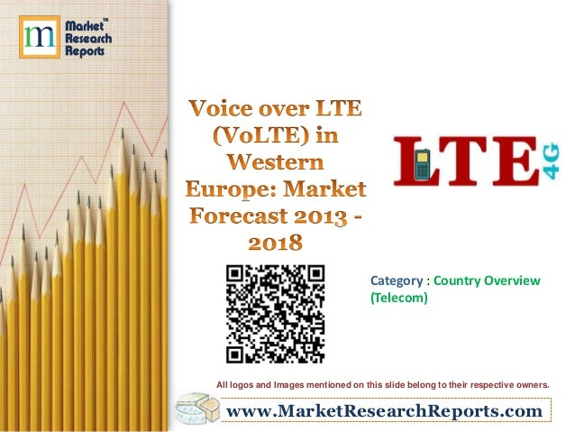 Voice over LTE (VoLTE) in Western Europe: Market Forecast 2013-2018