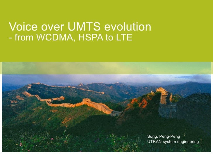 Song, Peng-Peng UTRAN system engineering Voice over UMTS evolution   - from WCDMA, HSPA to LTE