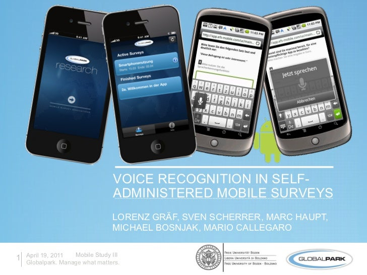 Voice recognition in self-administered mobile surveys' - Free University of Bozen-Bolzano and Globalpark (Mobile Research Conference 2011)