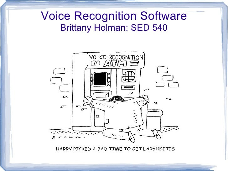 Voice Recognition Software   Brittany Holman: SED 540