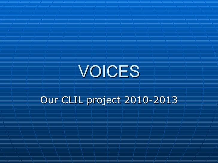 VOICES Our CLIL project 2010-2013