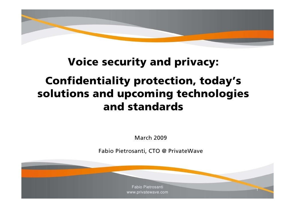 Voice security and privacy - Today's solutions and  technologies