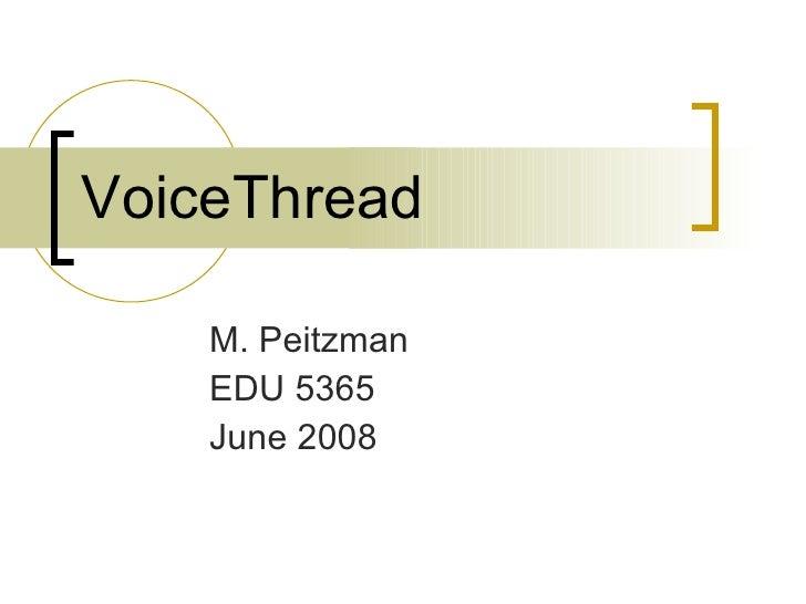 VoiceThread M. Peitzman EDU 5365 June 2008