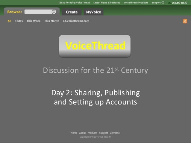 VoiceThread Discussion for the 21st Century Day 2: Sharing, Publishing and Setting up Accounts