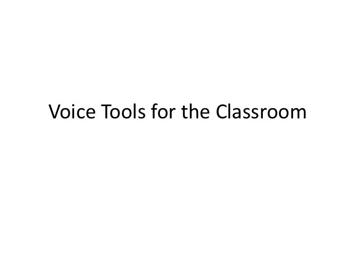Voice Tools for the Classroom<br />
