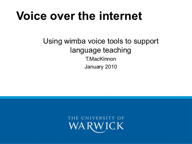 Voice over the internet    Using wimba voice tools to support           language teaching                T.MacKinnon      ...