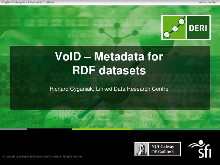 VoID: Metadata for RDF Datasets