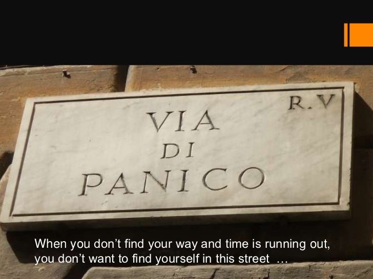 """When you don""""t find your way and time is running out,you don""""t want to find yourself in this street …                     ..."""