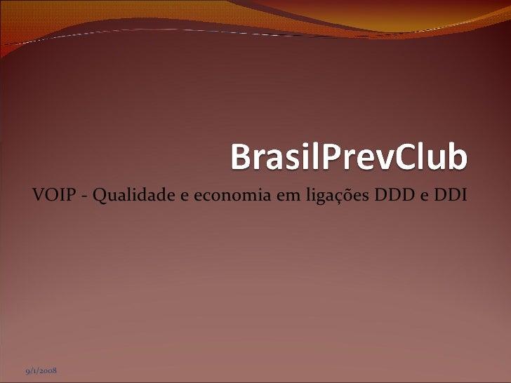 VOIP - Qualidade e economia em ligações DDD e DDI 9/1/2008