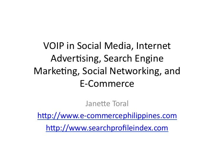 VOIP in Social Media, Internet Advertising, Search Engine Marketing, Social Networking, and E-Commerce by Janette Toral