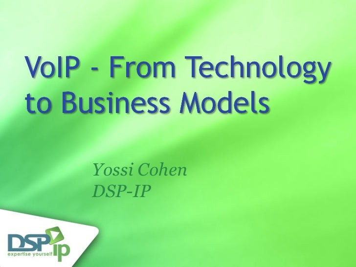 VoIP - Technology To Business Models