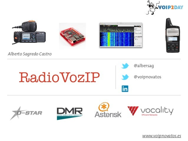 Alberto Sagredo Castro  RadioVozIP  @albersag  @voipnovatos  www.voipnovatos.es