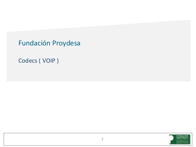 1Fundación ProydesaCodecs ( VOIP )