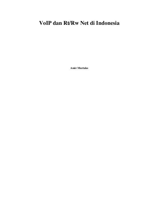 VoIP dan Rt/Rw Net di Indonesia            Amir Murtako