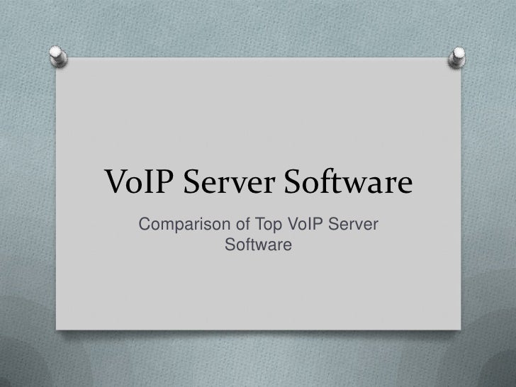 VoIP Server Software<br />Comparison of Top VoIP Server Software<br />