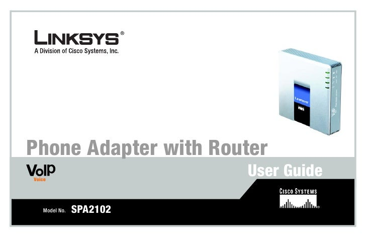 Phone Adapter with RouterVoice                         User Guide   Model No.   SPA2102