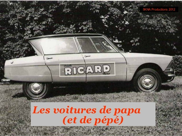 5KNA Productions 2012Les voitures de papa      (et de pépé)