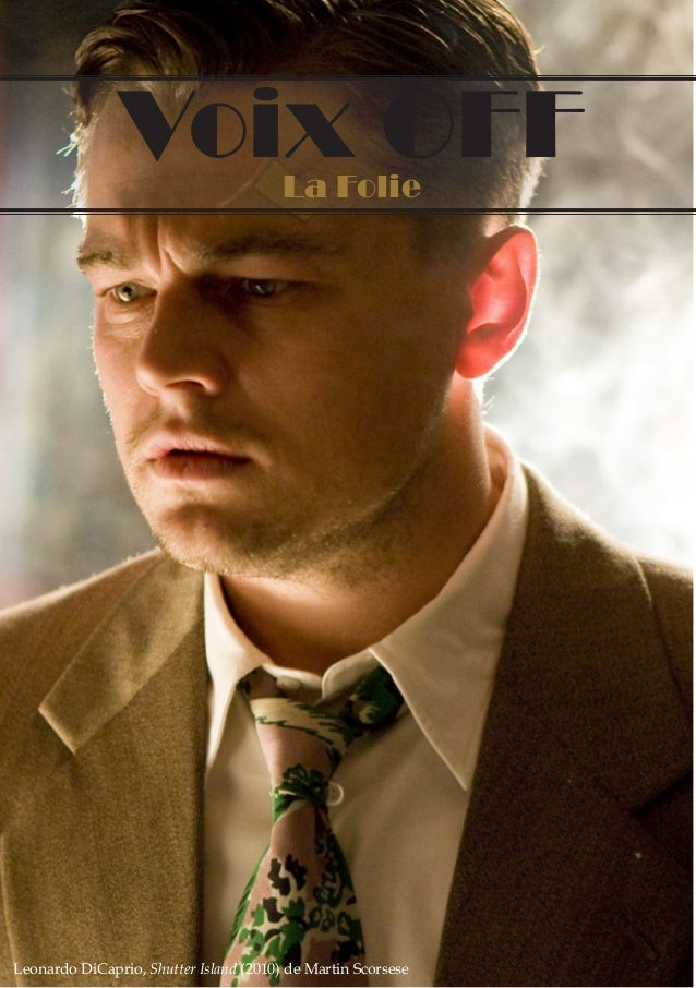 Voix OFF  La Folie  Leonardo DiCaprio, Shutter Island (2010) de Martin Scorsese