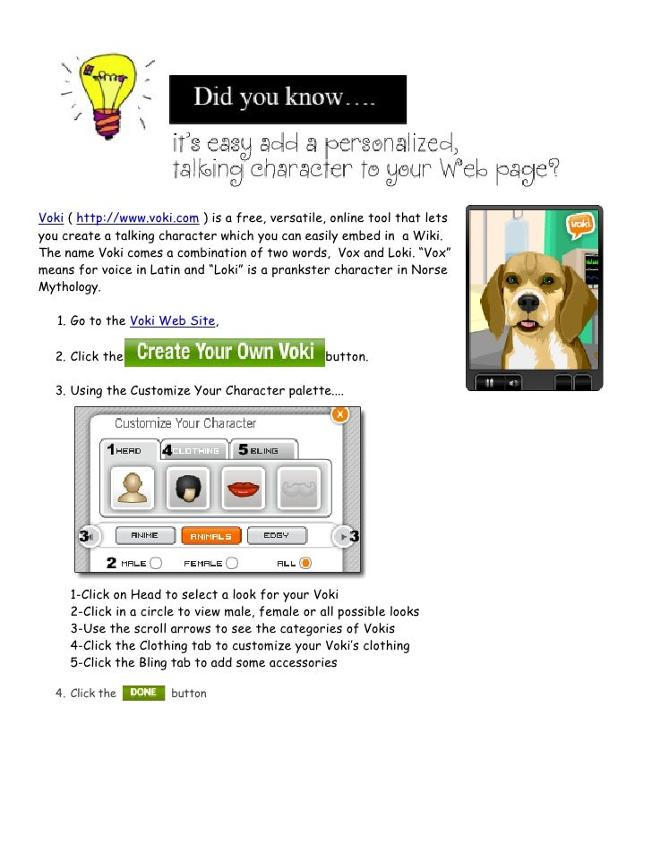 Voki ( http://www.voki.com ) is a free, versatile, online tool that lets you create a talking character which you can easi...
