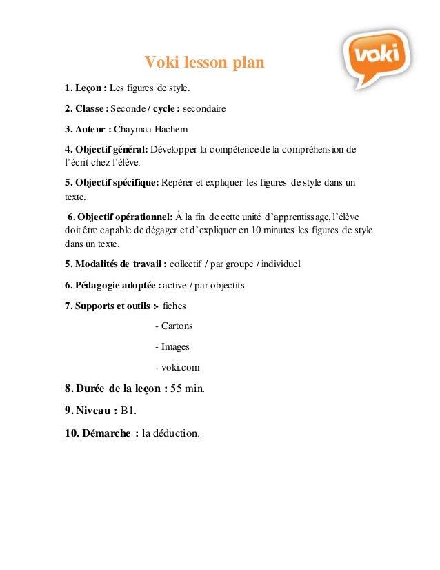 Voki lesson plan 1. Leçon : Les figures de style. 2. Classe :Seconde/ cycle : secondaire 3. Auteur : Chaymaa Hachem 4. Obj...