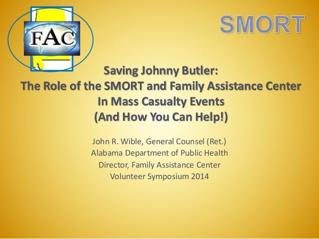 Saving Johnny Butler: The Role of the SMORT and Family Assistance Center In Mass Casualty Events (And How You Can Help!) J...