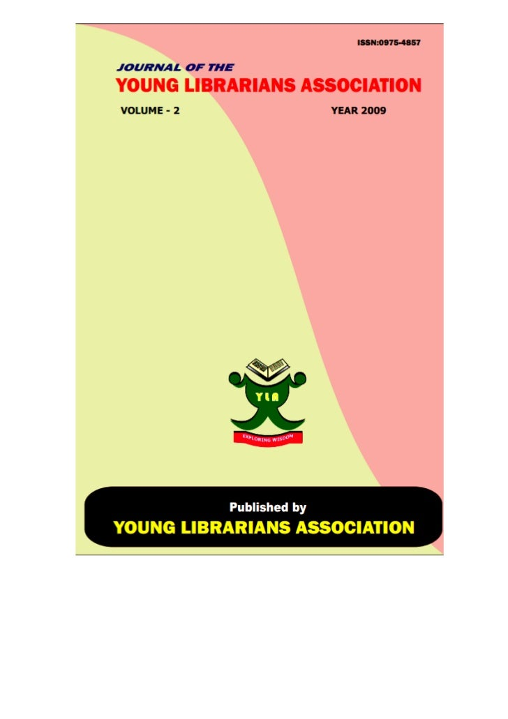 JOURNAL OF THE YOUNG LIBRARIANS ASSOCIATION, VOL. 2, 2009                                                            1