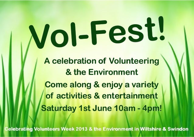 Vo l-Fe st!               A celebration of Volunteering                    & the Environment               Come along & en...