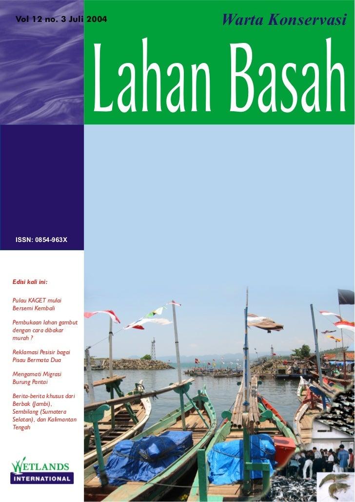 Vol 12 no. 3 Juli 2004          Warta Konservasi                            Lahan Basah ISSN: 0854-963XEdisi kali ini:Pula...
