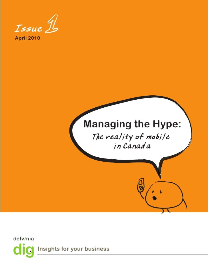 Issue April 2010                             Managing the Hype:                            T reality of mobile            ...