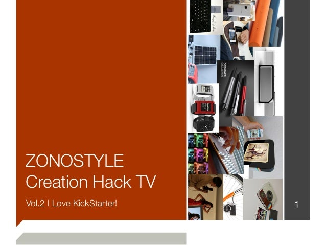 ZONOSTYLECreation Hack TVVol.2 I Love KickStarter!   1