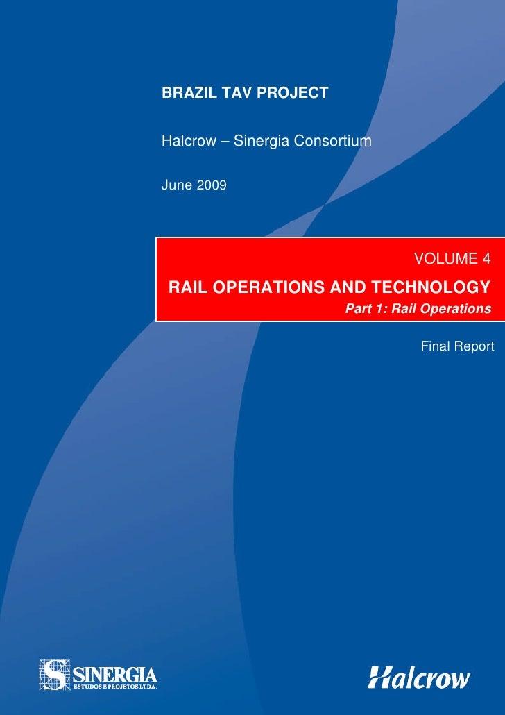 Brazil TAV: Vol 4 – Rail Operations & Technology – Pt 1 – Final Report   TAV-HA-OPE-REP-40034-01                          ...