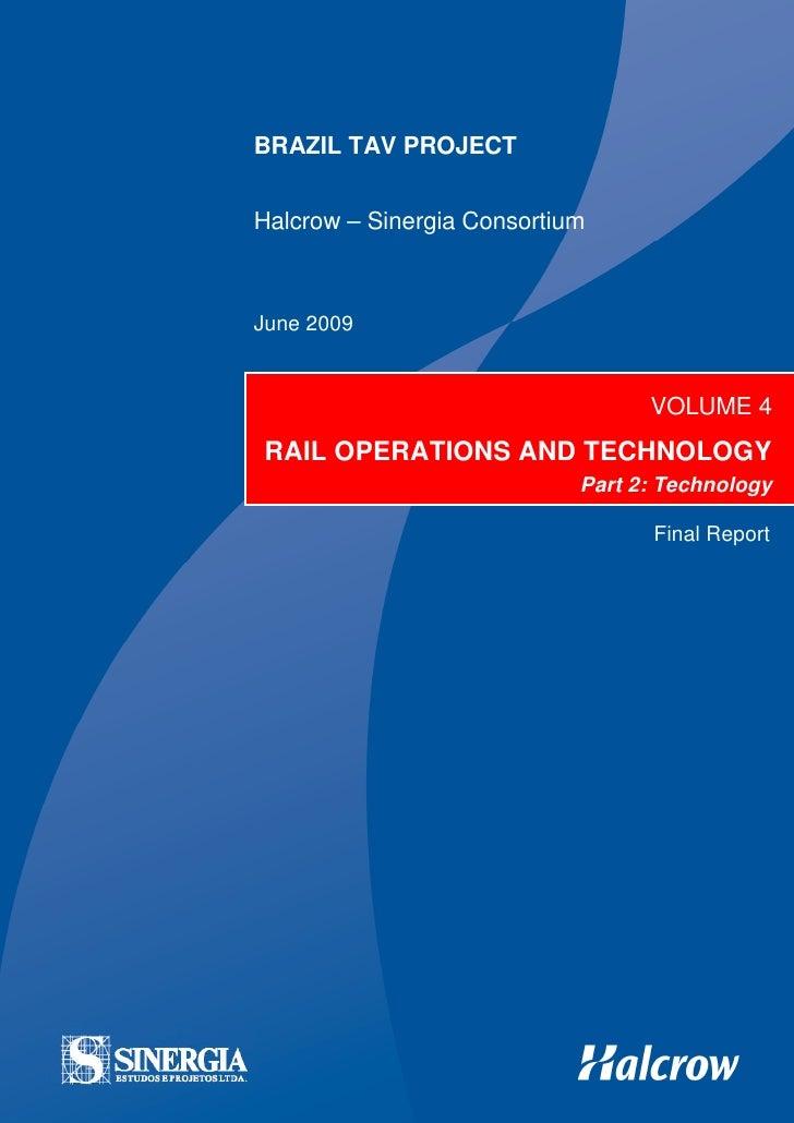 Brazil TAV: Vol 4 – Rail Operations & Technology – Pt 2 – Final Report   TAV-HA-OPE-REP-40034-01                          ...