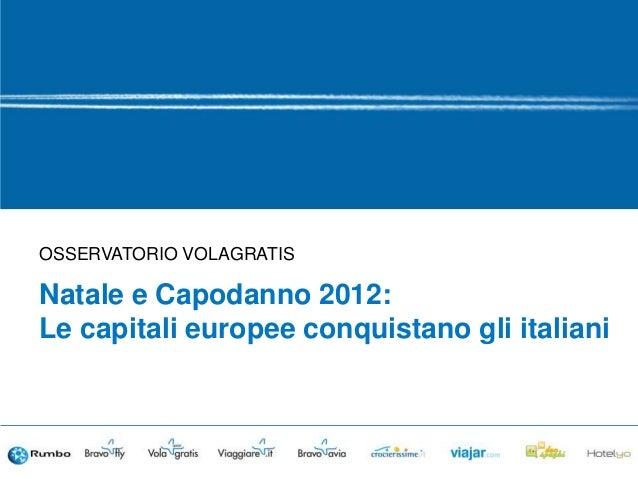 OSSERVATORIO VOLAGRATISNatale e Capodanno 2012:Le capitali europee conquistano gli italiani