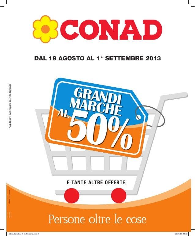 tracce.comConad_n_17-13_Piemonte DAL 19 AGOSTO AL 1* SETTEMBRE 2013 *validoperipuntivenditaapertiladomenica GRANDIMARCHE 5...