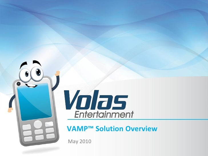 Volas VAMP solution overview May 2010