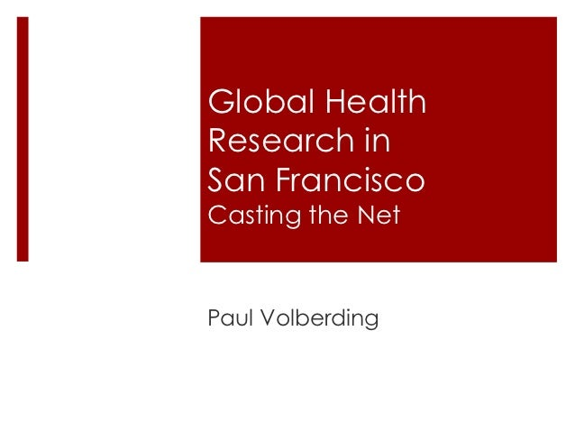 Global HealthResearch inSan FranciscoCasting the NetPaul Volberding