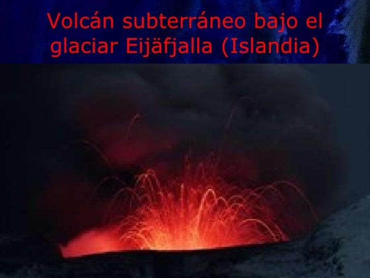 Socotra Volcán subterráneo bajo el glaciar Eijäfjalla (Islandia)